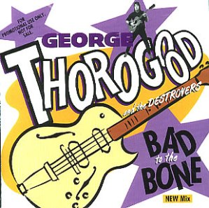 George-Thorogood-Bad-To-The-Bone-297395