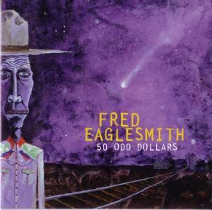 Fred_Eaglesmith_-_50_Odd_Dollars