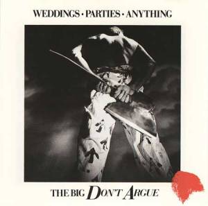 Weddings_Parties_Anything_-_The_Big_Don't_Argue